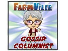 Complete the gossip columnist quests in FarmVille 2