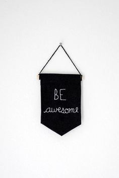 BE AWESOME - Mini Single Banner - Black and White - 6.25 x 4.25 inches on Etsy, $27.00