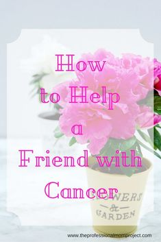 The other day a friend asked me for advice on the best ways to help a friend with cancer. This got me thinking and prompted me to create this list.