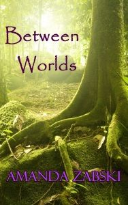 Between Worlds by Amanda Zabski - 5 stars