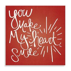 """Let your happiness shine bright, and put it on display in your home with the Starburst """"You Make My Heart Smile"""" Canvas Wall Art. The rich red canvas features white script typography reading, """"You Make My Heart Smile"""" with a starburst graphic. Love Quotes For Him, Quotes To Live By, Me Quotes, You Make Me Smile Quotes, Sign Quotes, Happy Day Quotes, Morning Quotes, Garden Quotes, Frases"""