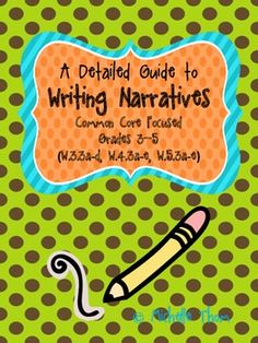 This packet contains a detailed guide to writing narratives directly focused to grades 3-5 Common Core Standards (W.3.3a-d, W.4.3a-e, W.5.3a-e).  Included is everything you need to teach narratives effectively and to get your students excited about writing!Exactly what is in the packet?~Bulletin Board Accents~Common Core Standards Met Posters for Grades 3-5~Teacher Plans outlined (24 days)~What is a Narrative?