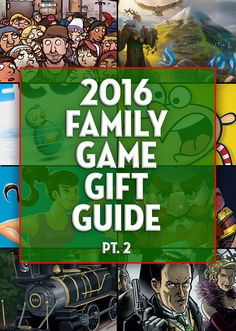2016 was such a great year for family games that one list wasn't enough! Here's the highly anticipated 2016 Family Games Gift Guide - Part 2! - SahmReviews.com