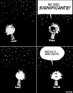 Existentialism by Calvin (and Hobbes): even if we make something big of ourselves, we will still only be the equivalent importance of a speck of dust Calvin And Hobbes Comics, Calvin And Hobbes Quotes, Calvin And Hobbes Tattoo, Calvin And Hobbes Wallpaper, William Boyd, Comics Illustration, Digital Illustration, Bd Comics, Funny Pictures