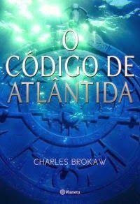 Bebendo Livros: O Código de Atlântida - Charles Brokaw