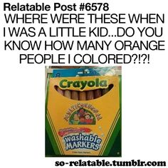 WHAT? Little late, Crayloa, my childhood had orange people, white people, yellow people. But no people colored people.