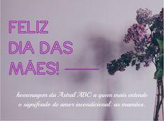 A Astral ABC deseja a todas as mamães um dia muito feliz! #diadasmaes #amor #amorincondicional