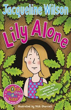 Lily Alone by Jacqueline Wilson. Lily isn't home ALONE - but she sort of wishes she was; looking after her three younger siblings is a lot of responsibility. I Love Books, Great Books, My Books, Jacqueline Wilson Books, Wilson Movie, Tracy Beaker, Book People, The Fault In Our Stars, Chapter Books