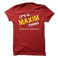 Its A Maxim Thing