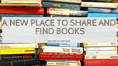A New Place to Share and Find Books Book Writer, World Of Books, Writers, Improve Yourself, Author, News, Places, Writer, Stuck In Love