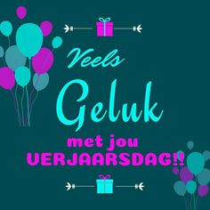 Bday Cards, Happy Birthday Cards, Birthday Messages, Birthday Wishes, Afrikaans Quotes, Wedding Congratulations, Color Trends, Color Inspiration, Quote Of The Day