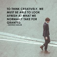 """""""To think creatively, we must be able to look afresh at what we normally take for granted."""" - George Kneller. Brand Me Famous Academy launching soon! Sign-up to be a part of it www.brandmefamous.... #entrepreneur #entrepreneurship #southafrica #dowhatyoulove #startups #business #online #instadaily #motivation #inspiration #creatives #branding #marketing #buildyourbrand #ownbusiness #ownbrand #academy #mentorship #life #justdoit #knowledge #success"""