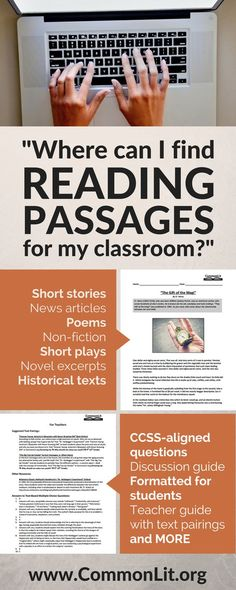 """Where Can I Find Reading Passages For My Classroom.    """"Hundreds of FREE short passages for students in grades 5-12, organized by theme. Each comes with questions for students and a guide for teachers. www.CommonLit.org"""""""
