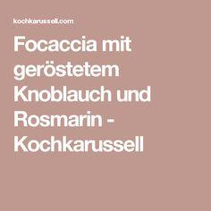 Focaccia mit geröstetem Knoblauch und Rosmarin - Kochkarussell