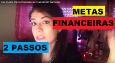 2 PASSOS PARA CONQUISTARES METAS FINANCEIRAS