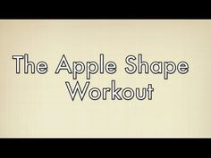 The Best Workout For Apple (Endomorph) Shapes: Free Full Length Workout For Your Body Type