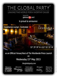 The Casablanca #Lounge will host the #Press #Launch on the 15th May 2013.  As a #Journalist, #Blogger or #Media Correspondent to attend please click here: http://www.theglobalparty.com/venues/casablanca-lounge/