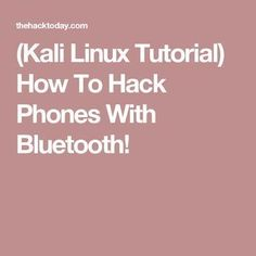 (Kali Linux Tutorial) How To Hack Phones With Bluetooth!