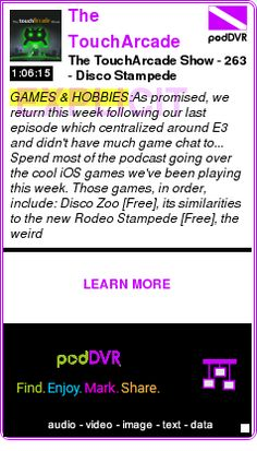 #GAMES #PODCAST  The TouchArcade Show - An iPhone Games Podcast    The TouchArcade Show - 263 - Disco Stampede    LISTEN...  http://podDVR.COM/?c=f46ad666-3f3a-01c4-398f-dc4b23f8fb7b