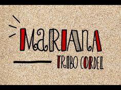 Tribo Cordel, Mariana (2014)