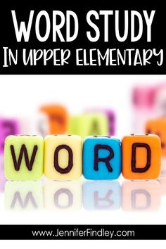 Word Study in Upper Elementary - Teaching with Jennifer Findley