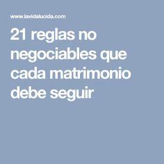 21 reglas no negociables que cada matrimonio debe seguir Coaching, Facts, Education, Happy, Quotes, Bb, Happiness, Posters, Videos