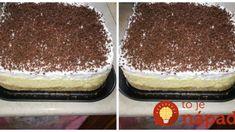 Netreba variť, netreba piecť: Príprava tejto torty vám zaberie len pár minút, lepší dezert však nekúpite ani v drahej cukrárni!! Slovak Recipes, No Bake Cookies, Sweet And Salty, Sweet Desserts, Tiramisu, Cake Recipes, Cheesecake, Deserts, Food And Drink