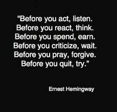 Before you act,