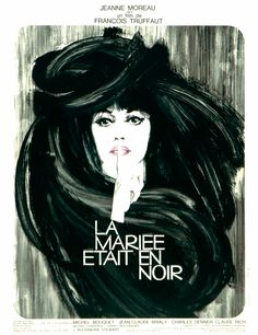 Poster by René Ferracci, 1 9 6 8, La Mariée Etait en Noir (The Bride Wore Black), dir. François Truffaut.