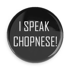 """Pewdiepie Buttons - 1"""". $2.50, via Etsy. YOU SPEAK CHOPNESE? I SPEAK CHOPNESE! I INVENTED THE LANGUAGE!"""