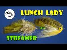 Fly Fish Food -- Fly Tying and Fly Fishing : Lunch Lady: A Chunky Streamer for Hungry Fish