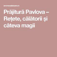 Prăjitură Pavlova – Rețete, călătorii și câteva magii