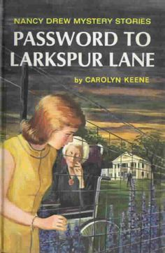 Nancy Drew Mystery Stories: Password to Larkspur Lane