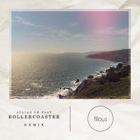Julian le Play - Rollercoaster (filous Remix) by filous on SoundCloud