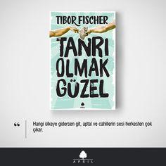 """""""Hangi ülkeye gidersen git, aptal ve cahillerin sesi herkesten çok çıkar."""" Tibor Fischer'den Tanrı Olmak Güzel pic.twitter.com/nWJJPxtvas"""