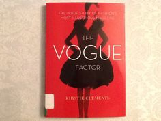"""The Vogue Factor by Kirstie Clements - """"The Inside Story of Fashion's Most Illustrious Magazine"""" is mostly the inside story of Vogue Australia. The author started there as a receptionist and 15 years later was named Editor.  A good read for those interested in fashion/journalism."""