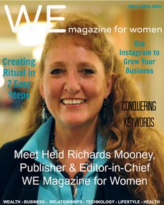 Have you met Heidi Richards Mooney, Publisher & Editor in Chief www.WEMagazineforWomen.com?
