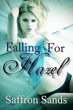 Falling For Hazel by Saffron Sands #NewRelease #LPRTG https://www.amazon.com/dp/B01GPBLC0O/ref=cm_sw_r_pi_dp_Q7XvxbVBRWP3Q