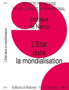 L'État dans la mondialisation : colloque de Nancy / Société française pour le droit international