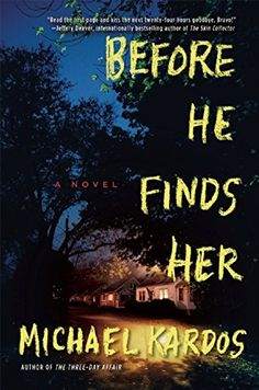 Before He Finds Her by Michael Kardos Recommended by Missouri Review