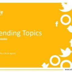 Trending Topics:Olimpíadas23 de julho a 06 de agosto www.elife.com.br   Metodologia utilizadaInteligência de mercado www.elife.com.br   1 Trending Topic. http://slidehot.com/resources/trending-topics-olimpiadas.63808/