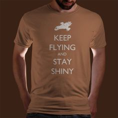 Men's Firefly T-Shirt - Keep Flying and Stay Shiny. £16.00, via Etsy.