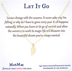 Leaves change with the seasons. It never asks why I'm falling or why do I have to grow every year. It all happens naturally. When you learn to let go of control and allow the universe to work its magic life will blossom into the beautiful dream you've always wanted.  #simplenecklace #daintynecklace #affirmationnecklace #inspirationalnecklace #14kgoldfilledchain #sterlingsilverchain #14kgoldfilledleafcharm