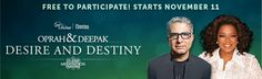 Blog to Fabulous: Oprah and Deepak Desire and Destiny 21 Day Meditation Experience, Desire and Destiny