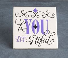 New to DancingDishAndDecor on Etsy: BeYouTiful Tile Encouragement Quote Purple Decorated Tile 1 Peter 3 Scripture Tile New Mom Push Gift Bridesmaid Gift 181 (8.00 USD)