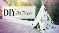 Bring A Little Bit Of Whimsy Into Your Pup's Life With This DIY Dog Teepee