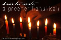 With these simple ideas you can create your eco-friendly Hanukkah traditions. Winter Holidays, Holidays And Events, Hanukkah Traditions, No Waste, Sustainable Gifts, Eco Friendly House, Baby Steps, Birthday Candles, Sustainability