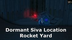 Destiny Rise Of Iron Dormant Siva Location Rocket Yard