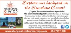 Awesome! 1/2 Price Aboriginal Eco Tours for Sunshine Coast residents during June 2014.  http://www.aboriginalandeco.com/  Book NOW Toll free: 1-855-747-1048