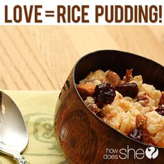 Love = Rice Pudding | How Does She